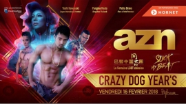 AZN - Crazy Dog Year's - Xclusive Guests à Paris le ven. 16 février 2018 de 23h59 à 06h00 (Clubbing Gay)