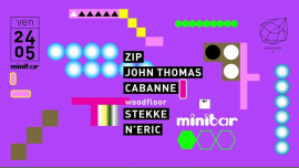 Concrete X Minibar: ZIP, John Thomas, Cabanne in Paris le Fri, May 24, 2019 from 11:00 pm to 09:30 am (Clubbing Gay Friendly)