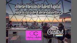 « Chérie Chéri invite Talent Capital sur le roof top des Galeri à Paris le jeu. 28 février 2019 de 19h00 à 23h59 (After-Work Gay, Lesbienne, Hétéro Friendly, Trans, Bi)
