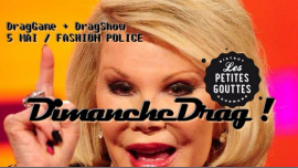 DimancheDRAG #3 : Fashion Police ! (DragGame & DragShow) in Paris le Sun, May 19, 2019 from 05:30 pm to 11:30 pm (After-Work Gay, Trans, Bi)