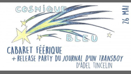 Cosmique Bleu Cabaret in Paris le Sun, May 26, 2019 from 06:00 pm to 10:00 pm (After-Work Lesbian)