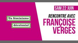 Rencontre : Françoise Vergès (Un féminisme décolonial) in Paris le Sat, June 22, 2019 from 06:00 pm to 07:30 pm (Meetings / Discussions Lesbian)