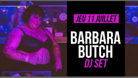 DJ set : Barbara Butch in Paris le Thu, July 11, 2019 from 09:30 pm to 01:30 am (After-Work Lesbian)