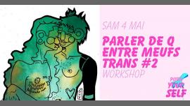 Workshop : Parlons de Q entre meufs trans #2 avec Transgrrrls à Paris le sam.  4 mai 2019 de 13h00 à 15h00 (Atelier Lesbienne)