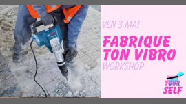 Workshop : Fabrique ton vibro in Paris le Fri, May  3, 2019 from 11:00 am to 01:00 pm (Workshop Lesbian)