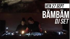 巴黎DJ set : BämBäm2019年 9月27日,21:30(女同性恋 下班后的活动)
