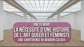 Conf : La Nécessité d'une histoire de l'Art queer et féministe em Paris le dom, 24 março 2019 17:00-20:00 (Reuniões / Debates Lesbica)