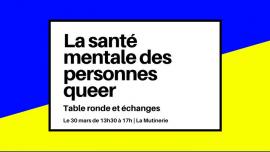 La santé mentale des personnes queer : table-ronde et échanges in Paris le Sat, March 30, 2019 from 01:30 pm to 05:00 pm (Meetings / Discussions Lesbian)