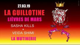 La Guillotine #1 // Lièvres De Mars in Paris le Mi 27. März, 2019 18.00 bis 00.00 (After-Work Lesbierin)