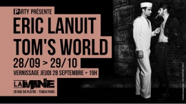 Expo / Eric Lanuit / Tom's World / La Mine / P-Arty à Paris du 28 septembre au 29 octobre 2017 (Expo Gay)