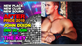 JOHN DIXON AFTER PRIDE in Paris le Sun, June 30, 2019 from 07:00 am to 01:00 pm (After Gay)