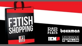 Fetish Shopping /// PF#7 in Paris from May 28 til June  1, 2020 (Festival Gay)