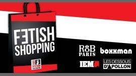 Fetish Shopping /// PF#7 em Paris de 28 maio para  1 de junho de 2020 (Festival Gay)