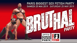 Bruthal Party à Paris le sam. 25 mai 2019 de 21h30 à 05h30 (Clubbing Gay)