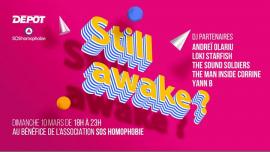 Tea Dance : STILL AWAKE ? à Paris le dim. 10 mars 2019 de 18h00 à 23h00 (Clubbing Gay)