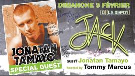 Jack with Special Guest Jonathan Tamayo à Paris le dim.  3 février 2019 de 22h00 à 06h00 (Clubbing Gay)