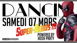Dancin' Super-Héros - HUSH PARTY Djs Naile, Anakin & Synergia em Nîmes le sáb,  7 março 2020 23:00-05:00 (Clubbing Gay, Lesbica)