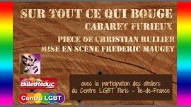 SUR TOUT CE QUI BOUGE (Cabaret Furieux) à Paris le ven. 30 juin 2017 de 20h30 à 21h30 (Spectacle Gay Friendly)
