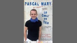 Pascal Mary - Le Coeur en Tête à Avignon le sam. 30 juillet 2016 à 12h30 (Spectacle Gay Friendly, Lesbienne Friendly)