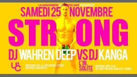 "Strong ""dj Kanga Vs Wahren Deep"" in Lyon le Sa 25. November, 2017 23.55 bis 05.45 (Clubbing Gay, Lesbierin)"