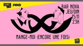 Mange-moi (encore une fois)! in Brussels le Thu, November 15, 2018 from 11:00 pm to 05:00 am (Clubbing Gay, Lesbian, Hetero Friendly)