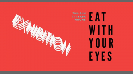 Eat With Your Eyes! in Tallinn le Thu, April 11, 2019 from 10:00 am to 11:59 pm (Expo Gay, Bear, Bi)
