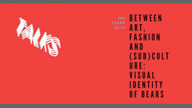 Between Art, Fashion and (sub)Culture: Visual Identity of Bears in Tallinn le Fri, April 12, 2019 from 02:00 pm to 03:00 pm (Meetings / Discussions Gay, Bear, Bi)