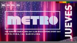 Jueves en Metro Disco · The Barcelona Gay Club in Barcelone le Do 27. Juni, 2019 23.59 bis 06.00 (Clubbing Gay)