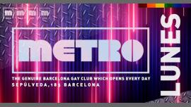 LUNES en Metro Disco · The Barcelona Gay Club a Barcellona le lun 27 maggio 2019 23:59-06:00 (Clubbing Gay)