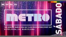 巴塞罗那Sábados en Metro Disco · The Barcelona Gay Club2019年11月20日,23:59(男同性恋 俱乐部/夜总会)