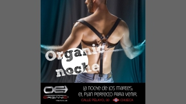 Organic Noche in Madrid le Tue, May  3, 2016 at 09:00 pm (Sex Gay)