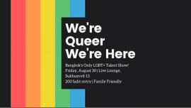 We're Queer, We're Here #6 in Bangkok le Fri, August 30, 2019 from 07:00 pm to 02:00 am (Clubbing Gay, Lesbian, Trans, Bi)