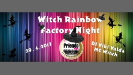 Witch Rainbow Factory Night / MC Witek and DJ Viki Valda in Prague le Sat, April 29, 2017 from 07:00 pm to 05:00 am (Clubbing Gay Friendly)