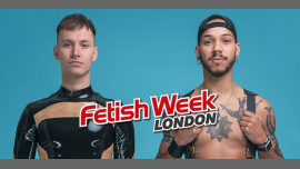 Fetish Week London 2019 à Londres du  6 au 13 juillet 2019 (Festival Gay)