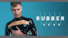 Rubber Gear - Fetish Week London 2019 in London le Fri, July 12, 2019 from 10:00 pm to 04:00 am (Clubbing Gay)