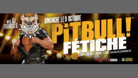 Pitbull - Fetiche in Montreal le Sun, October  9, 2016 from 10:00 pm to 04:00 am (Clubbing Gay)