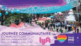 Fierté Montréal - Journée communautaire présentée par Lyft à Montréal le sam. 17 août 2019 de 11h00 à 17h00 (Festival Gay, Lesbienne)
