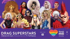Fierté Montréal - Drag Superstars présenté par MAC in Montreal le Do 15. August, 2019 20.00 bis 23.00 (Vorstellung Gay, Lesbierin)