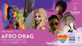 Festival Fierté Montréal – Afro Drag in Montreal le Fri, August 16, 2019 from 09:00 pm to 10:00 pm (Show Gay, Lesbian)