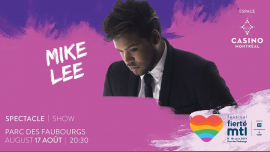 Festival Fierté Montréal – Mike Lee in Montreal le Sat, August 17, 2019 from 08:30 pm to 10:00 pm (Show Gay, Lesbian)