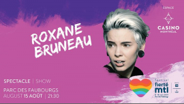 Festival Fierté Montréal – Roxane Bruneau in Montreal le Do 15. August, 2019 21.30 bis 23.00 (Vorstellung Gay, Lesbierin)