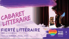 Festival Fierté Montréal - Fierté littéraire: Cabaret littéraire à Montréal le lun. 12 août 2019 de 19h00 à 21h00 (Atelier Gay, Lesbienne)