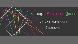 Colloque Multitudes Queer - 2e édition in Sherbrooke le Fr 28. April, 2017 09.00 bis 17.00 (Begegnungen / Debatte Gay, Lesbierin)