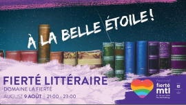 Festival Fierté Montréal - Fierté littéraire à la belle étoile in Sainte-Julienne le Fri, August  9, 2019 from 09:00 pm to 11:00 pm (Meetings / Discussions Gay, Bear)