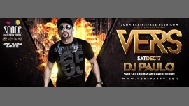 VERS Saturdays: Special Underground Edition - DJ PAULO à New York le sam. 17 décembre 2016 de 23h00 à 06h00 (Clubbing Gay)
