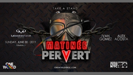 Matinee Pervert: WorldPride NYC Closing Party in New York le Sun, June 30, 2019 from 10:00 pm to 04:00 am (Clubbing Gay Friendly)
