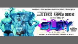 SLAY San Francisco ** DJ Big Kid ** DJ Andrew Gibbons à San Francisco le sam. 13 août 2016 à 22h00 (Clubbing Gay)
