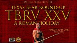 TBRU 25 - A Roman Holiday em Dallas de 12 para 15 de março de 2020 (Clubbing Gay, Bear)