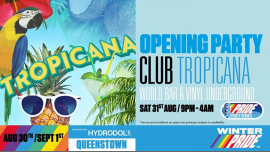 Opening Party - Club Tropicana a Queenstown le sab 31 agosto 2019 21:00-04:00 (Clubbing Gay, Lesbica)