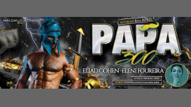 "Papa ""300"" Paris with Eleni Foureira & Eliad Cohen at Wagram à Paris le sam.  6 avril 2019 de 23h55 à 06h00 (Clubbing Gay)"